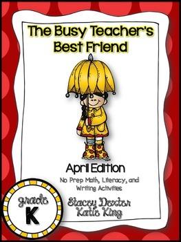 The Busy Teacher's Best Friend April Edition: KINDER