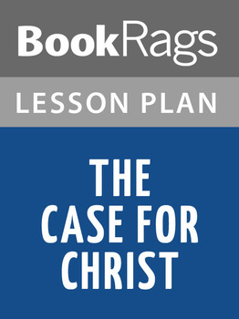 The Case for Christ Lesson Plans