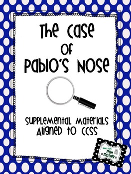 The Case of Pablo's Nose - Supplemental Materials