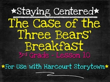 The Case of the Three Bears' Breakfast  3rd Grade Harcourt