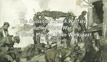 The Causes of Trench Warfare during World War I in Seven M