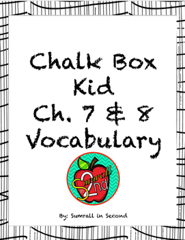 The Chalk Box Kid Vocabulary Cards for Ch. 7 & 8