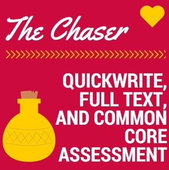 Chaser:  Short Story, Quickwrite, and Post-Reading Common