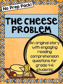 The Cheese Problem: Reading Comprehension Practice/Writing