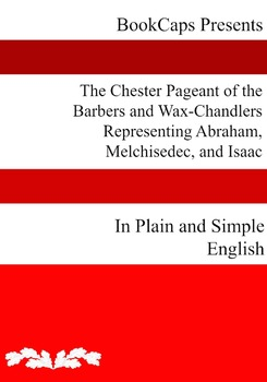 The Chester Pageant of the Barbers and Wax-Chandlers
