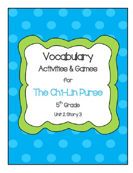The Ch'i-Lin Purse Vocabulary Games and Activities Unit 2,