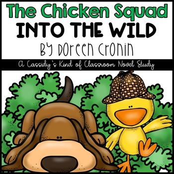 The Chicken Squad: Into the Wild Novel Study and Activities
