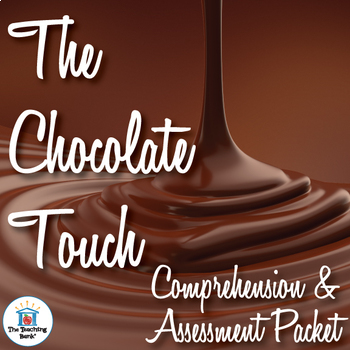 The Chocolate Touch Comprehension and Assessment Bundle