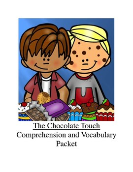 The Chocolate Touch Comprehension and Vocabulary Packet