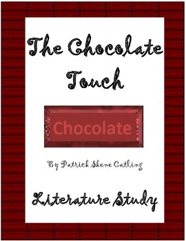 The Chocolate Touch - TRIAL Literature Study (ch1-4) - Tes