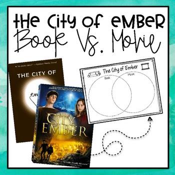 The City of Ember - Book vs. Movie Graphic Organizer