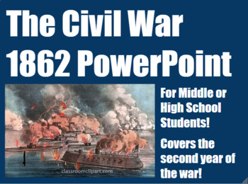 The Civil War, 1862 PowerPoint for Middle and High School History