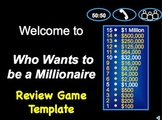Who Wants to be a Millionaire?  Class Review Game Template!