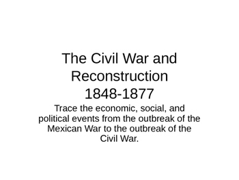 The Civil War and Reconstruction 1