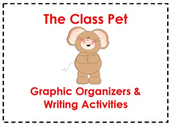 The Class Pet Graphic Organizers & Writing Activities (Rea