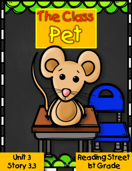 The Class Pet Resource Pack 1st Grade Reading Street Unit