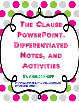 The Clause PowerPoint, Differentiated Notes, and Activitie