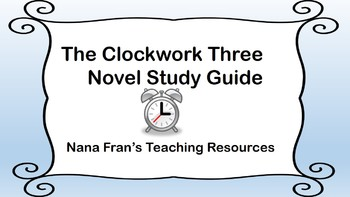 The Clockwork Three Novel Study Guide Aligned With Common