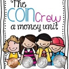 The Coin Crew  A Money Unit