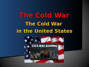 Cold War Era - The Cold War in the United States