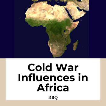 Document Based Questions: The Cold War Influences in Afric