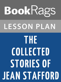 The Collected Stories of Jean Stafford Lesson Plans