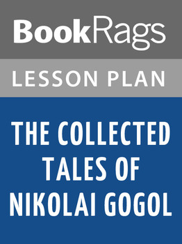 The Collected Tales of Nikolai Gogol Lesson Plans