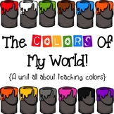 The Colors Of My World- A unit all about teaching colors
