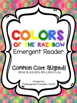 The Colors of the Rainbow: Emergent Reader (Common Core Aligned)