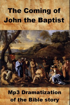 The Coming of John the Baptist - Dramatization of the Bible Story