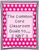 The Common Core Classroom Guide to 2.NBT.3:Read & Write Nu