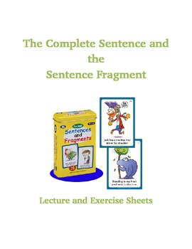 The Complete Sentence and the Sentence Fragment