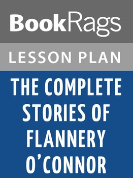 The Complete Stories of Flannery O'Connor Lesson Plans