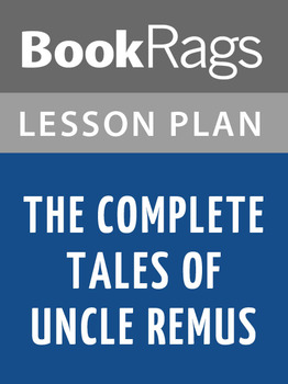 The Complete Tales of Uncle Remus Lesson Plans