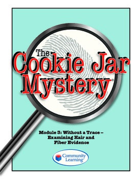 Forensic Science: The Cookie Jar Mystery-Without a Trace