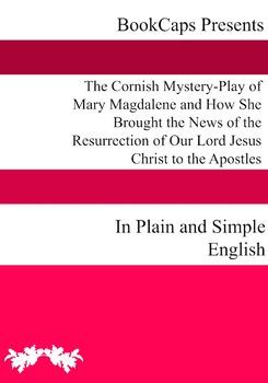 The Cornish Mystery-Play of Mary Magdalene