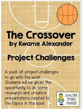 The Crossover, by Kwame Alexander ~ Project Challenges
