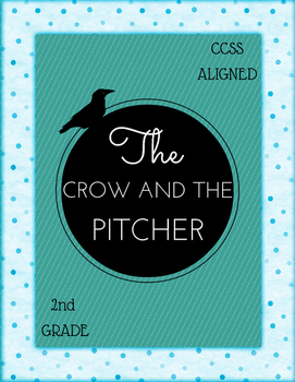 The Crow and the Pitcher {2nd grade lit unit, CCSS Literac