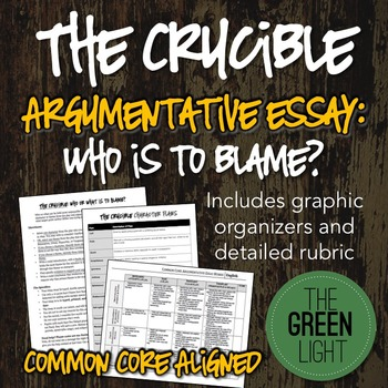 The Crucible Argumentative Essay Assignment: Who or What i