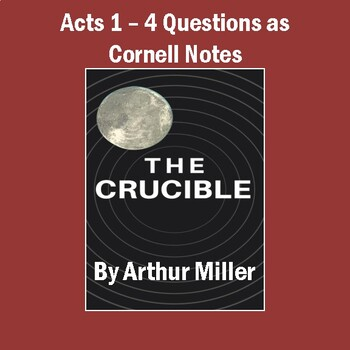 """""""The Crucible"""": Questions for Acts 1-4 as Cornell Notes (w"""
