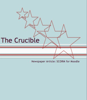The Crucible Newspaper Article: A Digital Lesson for Moodl