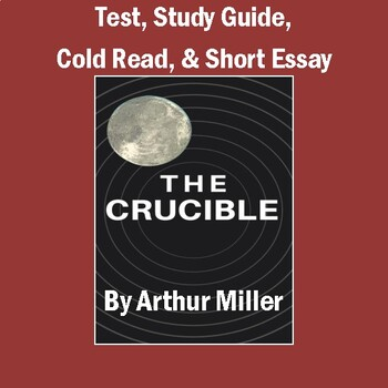 """""""The Crucible"""": Unit Test, Study Guide, Cold Read, Short E"""