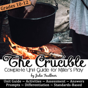 The Crucible Literature Guide, Unit Plan, 4-5 weeks, Arthu