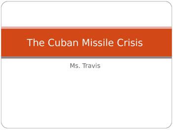 The Cuban Missile Crisis - Mini-lesson, lecture, PPT