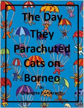 The Day They Parachuted Cats on Borneo by Charlotte Pomera