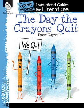 The Day the Crayons Quit: An Instructional Guide for Liter