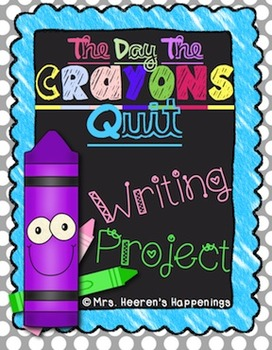 The Day the Crayons Quit - Writing Project