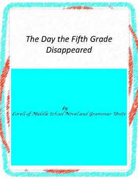 The Day the Fifth Grade Disappeared Literary and Grammar A