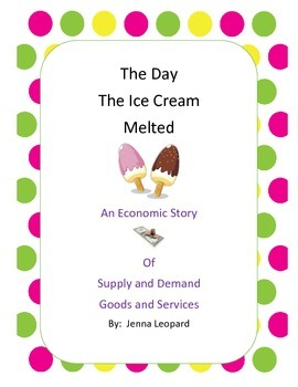 The Day the Ice Cream Melted:  A Story on Supply and Deman