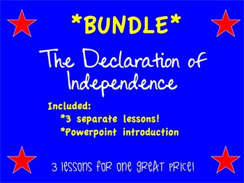 The Declaration of Independence: *BUNDLE* 3 GREAT lessons